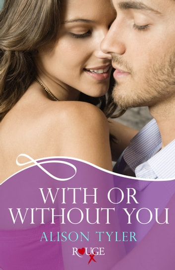 With or Without You: A Rouge Erotic Romance ebook by Alison Tyler