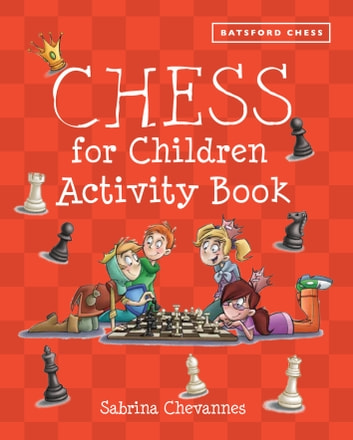 Chess for Children Activity Book ebook by Sabrina Chevannes