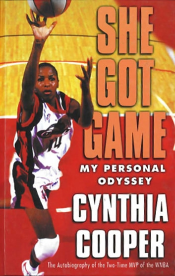 She Got Game - My Personal Odyssey ebook by Cynthia Cooper