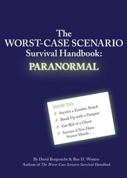 The Worst-Case Scenario Survival Handbook: Paranormal ebook by David Borgenicht,Ben Winters