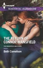 The Return of Connor Mansfield ebook by Beth Cornelison