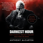 Darkest Hour - How Churchill Brought England Back from the Brink audiobook by Anthony McCarten
