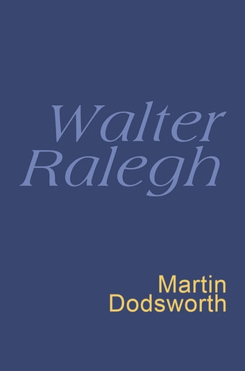 Walter Ralegh: Everyman Poetry - Everyman's Poetry ebook by Sir Walter Ralegh