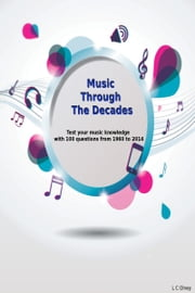 50 years of Number One Hits. Music Quiz Questions and Answers ebook by L C Olney