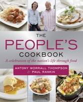 People's Cookbook: A Celebration of the Nation's Life Through Food ebook by Worrall Thompson, A.