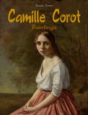 Camille Corot - Paintings ebook by Daniel Coenn