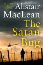The Satan Bug ebook by Alistair MacLean
