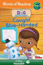 World of Reading Doc McStuffins: Caught Blue-Handed - A Disney Reader with audio (Level Pre-1) ebook by Sheila Sweeny Higginson