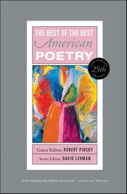 Best of the Best American Poetry - 25th Anniversary Edition ebook by David Lehman, Robert Pinsky