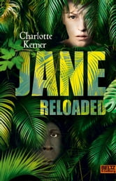 Jane Reloaded - Roman ebook by Charlotte Kerner