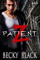 Patient Z ebook by Becky Black