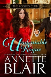 Undeniable Rogue - The Rogues Club: Book One ebook by Annette Blair