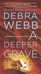 A Deeper Grave - A Thriller ebook by