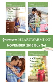 Harlequin Heartwarming November 2016 Box Set - Her Soldier's Baby\At Odds with the Midwife\Marrying the Single Dad\A Christmas Miracle ebook by Tara Taylor Quinn,Patricia Forsythe,Melinda Curtis,Anna Adams
