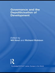 Governance and the Depoliticisation of Development ebook by Wil Hout,Richard Robison
