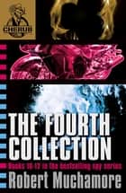 CHERUB The Fourth Collection - Books 10-12 in the bestselling spy series ebook by Robert Muchamore