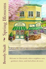 Spring Blossoms - The Seasons of Cherryvale, #6 ebook by Beverly Nault
