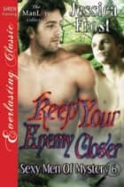 Keep Your Enemy Closer ebook by Jessica Frost