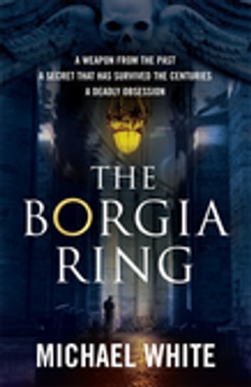 The Borgia Ring ebook by Michael White