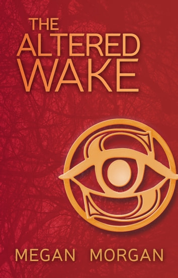 The Altered Wake ebook by Megan Morgan