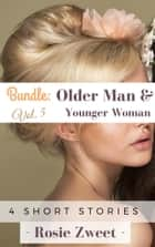 Bundle: Older Man & Younger Woman Vol. 5 (4 short stories) ebook by Rosie Zweet