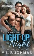 Light Up the Night ebook by M. L. Buchman
