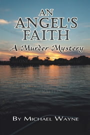 An Angel's Faith ebook by Michael Wayne