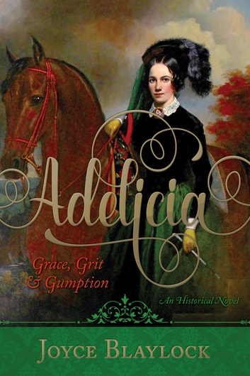 Adelicia - Grace, Grit and Gumption ebook by Joyce Blaylock