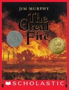 The Great Fire ebook by Jim Murphy