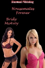 Housemates Forever ebook by Bridy McAvoy