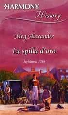La spilla d'oro ebook by Meg Alexander