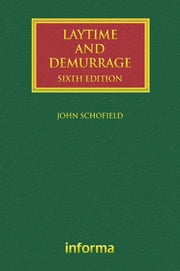 Laytime and Demurrage ebook by John Schofield