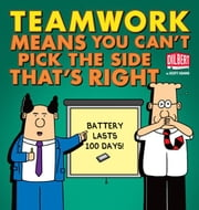 Teamwork Means You Can't Pick the Side that's Right eBook by Scott Adams