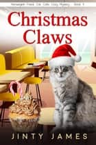 Christmas Claws - A Norwegian Forest Cat Cafe Cozy Mystery, #9 ebook by