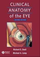 Clinical Anatomy of the Eye ebook by Richard S. Snell,Michael A. Lemp