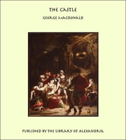 The Castle ebook by George MacDonald