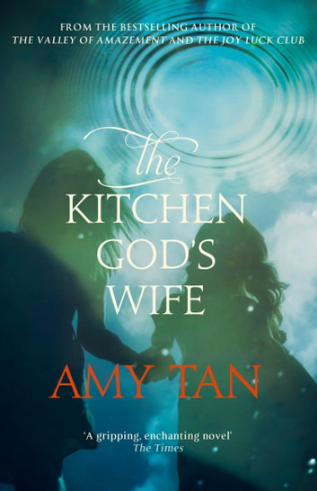 The Kitchen God's Wife ebook by Amy Tan