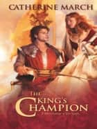 The King's Champion ebook by Catherine March