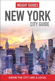 Insight Guides: New York City Guide ebook by Insight Guides