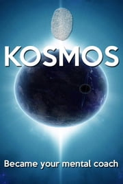 KOSMOS - Became your Mental Coach Ebook di Manuel Amico