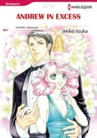 ANDREW IN EXCESS (Harlequin Comics) - Harlequin Comics ebook by Jennifer Labrecque, Akiko Iizuka