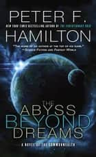 The Abyss Beyond Dreams - A Novel of the Commonwealth ekitaplar by Peter F. Hamilton