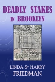 Deadly Stakes in Brooklyn ebook by Linda Weiser Friedman,Harry Friedman