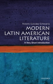 Modern Latin American Literature: A Very Short Introduction ebook by Roberto Gonzalez Echevarria