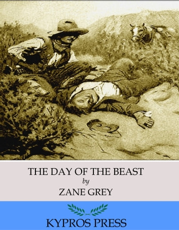 The Day of the Beast ebook by Zane Grey