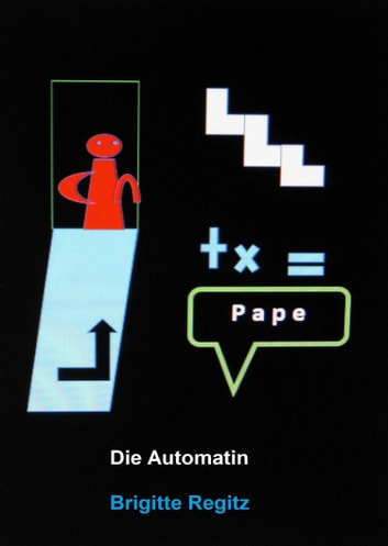 Die Automatin ebook by Brigitte Regitz
