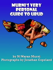 Murni's Very Personal Guide to Ubud ebook by Murni