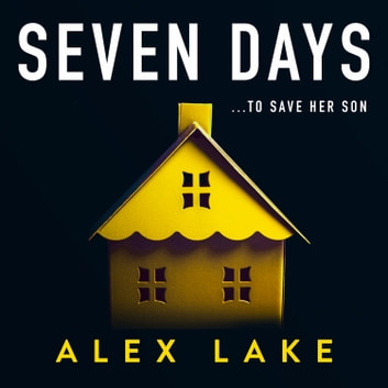 Seven Days audiobook by Alex Lake