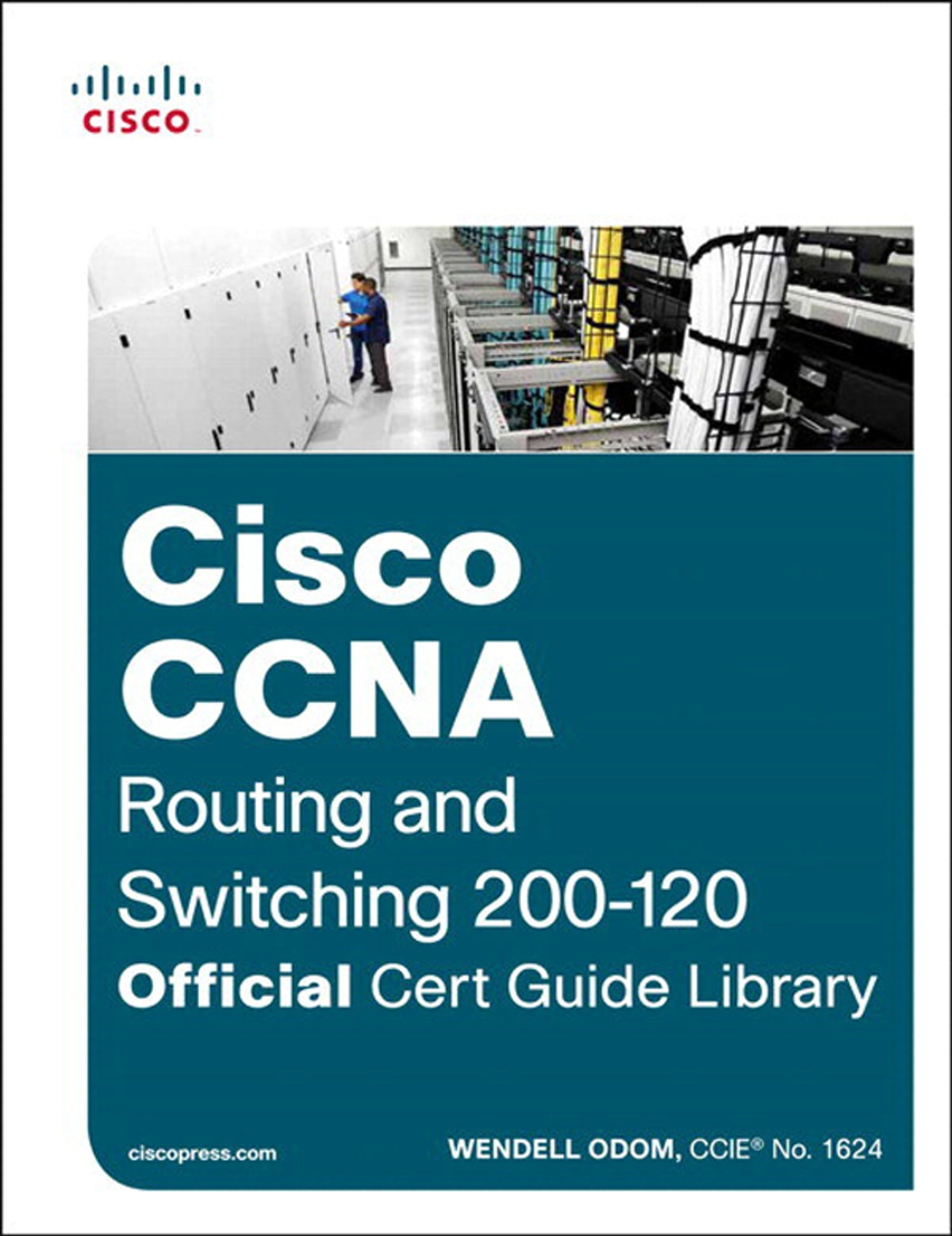 Cisco CCNA Routing and Switching 200-120 Official Cert Guide Library eBook  by Wendell Odom - 9780133479898 | Rakuten Kobo