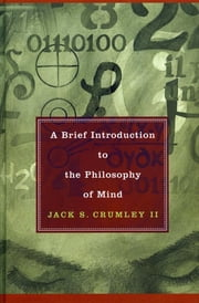 A Brief Introduction to the Philosophy of Mind ebook by Jack S. Crumley II